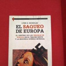 Libros de segunda mano: EL SAQUEO DE EUROPA LYNN H NICHOLAS EL DESTINO DE LOS TESOROS DE EUROPA EN EL TERCHER REICH. Lote 161471514