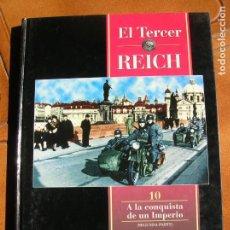 Libros de segunda mano: LIBRO EL TERCER REICH VOL 10 A LA CONQUISTA DE UN IMPERIO. Lote 162387622