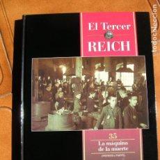 Libros de segunda mano: LIBRO EL TERCER REICH VOL,35 ,LA MAQUINA DE LA MUERTE ,TIME LIFE . Lote 162389062