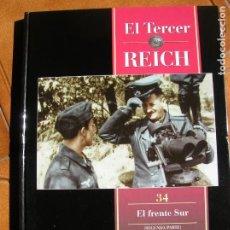 Libros de segunda mano: LIBRO EL TERCER REICH VOL, 34 ,EL FRENTE SUR. Lote 162389310