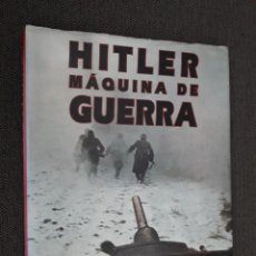 Libros de segunda mano: HITLER: MAQUINA DE GUERRA. Lote 162457282