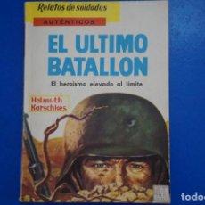 Libros de segunda mano: LIBRO DE EL ULTIMO BATALLÓN AÑO 1963 Nº 12 DE EDICIONES MARTE LOTE 19. Lote 162561054