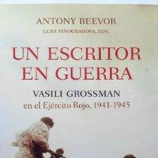 Libros de segunda mano: UN ESCRITOR EN GUERRA VASILI GROSSMAN EN EL EJÉRCITO ROJO 1941-1945. Lote 162569358