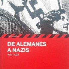 Libros de segunda mano: DE ALEMANES A NAZIS. Lote 162571698