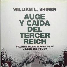 Libros de segunda mano: AUGE Y CAÍDA DEL TERCER REICH VOLUMEN I . Lote 162572642