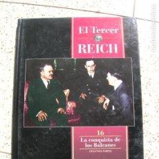 Libros de segunda mano: LIBRO EL TERCER REICH N, 16 LA CONQUISTA DE LOS BALCANES EDICIONES TIME LIFE. Lote 163017546