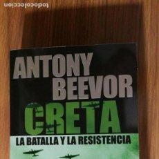 Libros de segunda mano: CRETA. LA BATALLA Y LA RESISTENCIA. ANTHONY BEEVOR. Lote 163388850