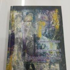 Libros de segunda mano: CHARLOTTE DELBO AUSCHWITZ Y DESPUÉS I NINGUNO DE NOSOTROS VOLVERA TURPIAL EDICIONES NUEVO AGOTADO. Lote 163392578