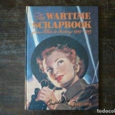 Libros de segunda mano: RECORTES DE GUERRA 1939-1945 THE WARTIME SCRAPBOOK HITLER, CARTELES, DIBUJOS LIBRO EN INGLÉS. Lote 163404974