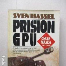 Libros de segunda mano: PRISIÓN GPU / SVEN HASSEL. Lote 163761842