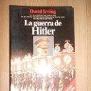 Libros de segunda mano: LA GUERRA DE HITLER - DAVID IRVING. Lote 164248990