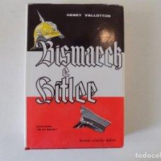 Libros de segunda mano: LIBRERIA GHOTICA. HENRY VALLOTTON. BISMARCK. E HITLER.1966. OBRA ILUSTRADA. 1A EDICIÓN.. Lote 164590886