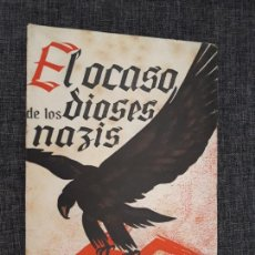 Libros de segunda mano: EL OCASO DE LOS DIOSES NAZIS, RAMON GARRIGA. EDICIONES ATLAS 1ª EDICION 1945. Lote 165209170