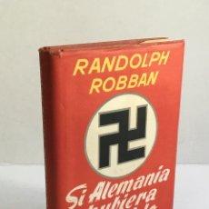 Libros de segunda mano: SI ALEMANIA HUBIERA VENCIDO - ROBBAN, RANDOLPH.. Lote 165215026