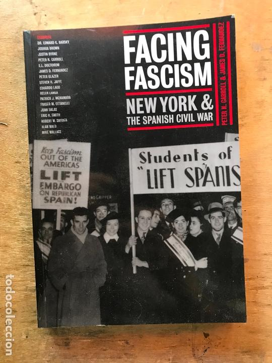 FACING FASCISM NEW YORK & THE SPANISH CIVIL WAR. P. N. CARROLL & J. D. FERNÁNDEZ. (Libros de Segunda Mano - Historia - Segunda Guerra Mundial)
