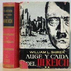 Libros de segunda mano: LMV - AUGE Y CAIDA DEL III REICH. WILLIAM L. SHIRER. LUIS DE CARALT EDITOR. 2 TOMOS. 1962. . Lote 165484858