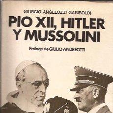 Libros de segunda mano: LIBRO PIO XII HITLER Y MUSSOLINI GIORGIO ANGELOZZI GARIBOLDI PROLOGO GIULIO ANDREOTTI SEGUNDA GUERRA. Lote 165598822