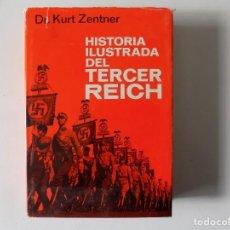 Libros de segunda mano: LIBRERIA GHOTICA. KURT ZENTNER. HISTORIA ILUSTRADA DEL TERCER REICH.1969.MUY ILUSTRADO.FOLIO.1A ED. . Lote 165824946