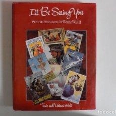 Libros de segunda mano: LIBRERIA GHOTICA. PICTURE POSTCARDS OF WORLD WAR II.POSTALES DE LA SEGUNDA GUERRA MUNDIAL.1987.FOLIO. Lote 165825990