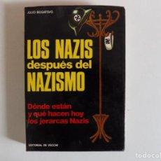 Libros de segunda mano: LIBRERIA GHOTICA. JULIO BOGATSVO. LOS NAZIS DESPUÉS DEL NAZISMO.1973. ILUSTRADO 1A EDICIÓN.. Lote 165827826