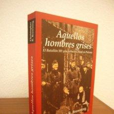 Libros de segunda mano: CHRISTOPHER R. BROWNING: AQUELLOS HOMBRES GRISES (EDHASA, 2002) COMO NUEVO. Lote 277680883