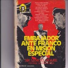 Libros de segunda mano: EMBAJADOR ANTE FRANCO EN MISIÓN ESPECIAL. Lote 166667026