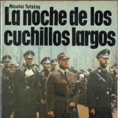 Libros de segunda mano: NICOLAY TOLSTOY : LA NOCHE DE LOS CUCHILLOS LARGOS (SAN MARTÍN, 1975). Lote 167085780