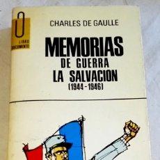 Libros de segunda mano: MEMORIAS DE GUERRA, LA SALVACIÓN (1944-1946); CHARLES DE GAULLE - LUIS DE CARALT 1970. Lote 167525048