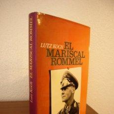 Libros de segunda mano: LUTZ KOCH: EL MARISCAL ROMMEL (JUVENTUD, 1984) ED. ILUSTRADA EN TELA. PERFECTO.. Lote 167610632