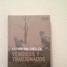 Libros de segunda mano: LOTHAR VAN GREELEN: VENDIDOS Y TRAICIONADOS. Lote 168396268