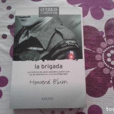 Libros de segunda mano: LA BRIGADA. HOWARD BLUM. SEGUNDA GUERRA MUNCIAL. GUERRAS Y CONFLICTOS ED. SALVAT.. Lote 168627740