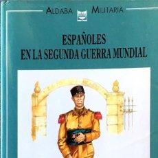 Libros de segunda mano: ESPAÑOLES EN LA SEGUNDA GUERRA MUNDIAL. LUIS REYES.. Lote 168645180