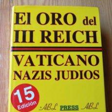 Libros de segunda mano: EL ORO DEL III REICH- VATICANO NAZIS JUDIOS, ALVARO BAEZA L.,1997.. Lote 168717968