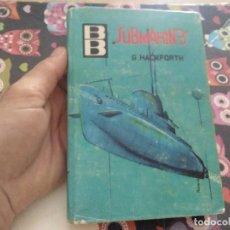 Libros de segunda mano: ESPECTACULAR TOMO SUBMARINO POR G. HACKFORTH EDICIONES F. MAYE BARCELONA 1963. Lote 169076024