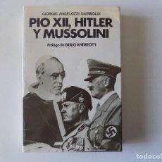 Libros de segunda mano: LIBRERIA GHOTICA. ANGELOZZI GARIBOLDI. PIO XII,HITLER Y MUSSOLINI. 1988. MUY ILUSTRADO.. Lote 169094980