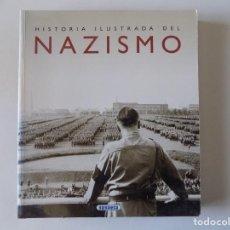 Libros de segunda mano: LIBRERIA GHOTICA. HISTORIA ILUSTRADA DEL NAZISMO. 1990. FOLIO. MUY ILUSTRADO.. Lote 169095124