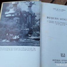 Libros de segunda mano: BUQUES SUICIDAS, DE LUIS SIERRA. JUVENTUD, 1976. SUBMARINOS DE BOLSILLO, TORPEDOS HUMANOS Y BOTES EX. Lote 169703720