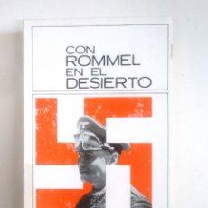 Libros de segunda mano: CON ROMMEL EN EL DESIERTO. HEINZ W. SCHMIDT. TDK382. Lote 170011216