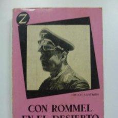 Libros de segunda mano: CON ROMMEL EN EL DESIERTO. HEINZ W. SCHMIDT. EDICIÓN ILUSTRADA. . Lote 170275328