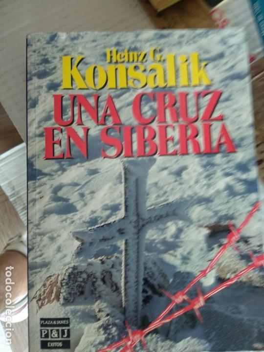 UNA CRUZ EN SIBERIA, DE HEINZ G. KONSALIK. CAMPOS DE CONCENTRACION SOBIETICOS (Libros de Segunda Mano - Historia - Segunda Guerra Mundial)