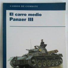 Libros de segunda mano: CARROS DE COMBATE EL CARRO MEDIO PANZER III. Lote 171716494