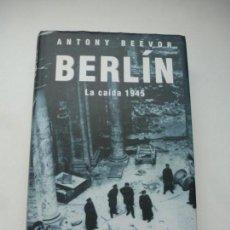 Livres d'occasion: BERLÍN, LA CAIDA. 1945. ANTONY BEEVOR. CÍRCULO DE LECTORES 2002. BUEN ESTADO. Lote 171752640