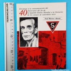 Libros de segunda mano: CONMEMORACION DEL 40 ANIVERSARIO FIN 2ª GUERRA MUNDIAL Y LIBERACION CAMPOS NAZIS,JOAN MESTRES REBULL. Lote 172713057