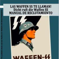 Libros de segunda mano: LAS WAFFEN SS TE LLAMAN! DICH RUFT DIE SS! MANUAL DE RECLUTAMIENTO DE LAS WAFFEN SS GASTOS GRATIS. Lote 197554406
