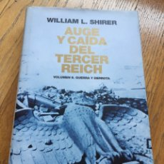 Libros de segunda mano: AUGE Y CAIDA DEL TERCER REICH, VOLUMEN II WILLIAM L. SHIRER. Lote 172894379
