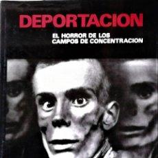 Libros de segunda mano: VARIOS - LA DEPORTACIÓN (EL HORROR DE LOS CAMPOS DE CONCENTRACIÓN) (EDICIÓN RÚSTICA). Lote 211457611