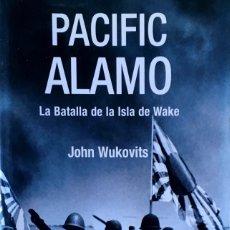 Libros de segunda mano: PACIFIC ALAMO. JOHN WUKOVITS.. Lote 173169948