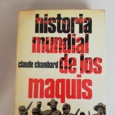 Libros de segunda mano: HISTORIA MUNDIAL DE LOS MAQUIS (CLAUDE CHAMBARD). Lote 173356862