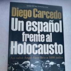 Libros de segunda mano: UN ESPAÑOL FRENTE AL HOLOCAUSTO DIEGO CARCEDO HISTORIA VIVA, 2000. Lote 173423767
