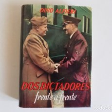 Libros de segunda mano: LIBRERIA GHOTICA. DINO ALFIERI. DOS DICTADORES FRENTE A FRENTE. 1965.PRIMERA EDICIÓN.. Lote 173817358